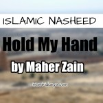 Hold My Hand – Maher Zain (Lyrics)