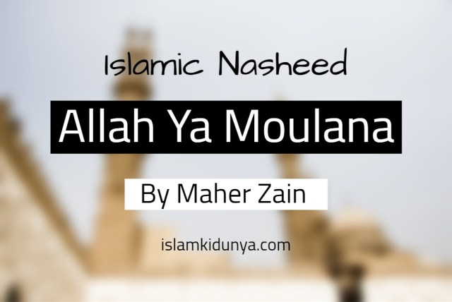 Allah Ya Moulana - Maher Zain (Nasheed Lyrics)
