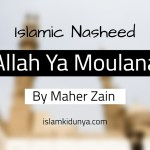 Allah Ya Moulana – Maher Zain (Nasheed Lyrics)