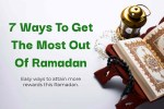 easy ways to attain more rewards this Ramadan.