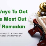 7 Ways To Get The Most Out Of Ramadan