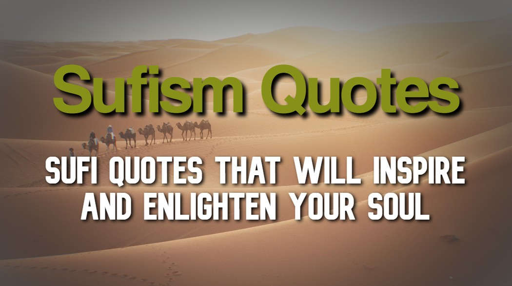 Sufi Quotes That Will Inspire and Enlighten Your Soul