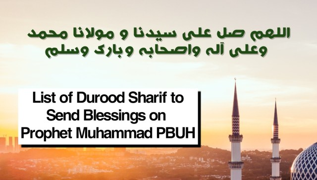List of Durood Sharif to Send Blessings on Prophet Muhammad PBUH.