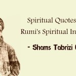 Shams Tabrizi Quotes – Spiritual Quotes From Rumi's Spiritual Instructor