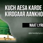 Kuch Aesa Karde Mere Kirdgaar Aankho Mein Naat Lyrics