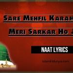 Sare Mehfil Karam Itna Meri Sarkar Ho Jaye – Naat Lyrics