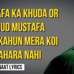 Mustafa Ka Khuda or Khud Mustafa – Naat Lyrics