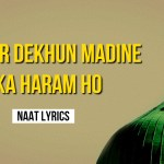Jidhar Dekhun Madine Ka Haram Ho – Naat Lyrics