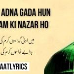 Mein Adna Gada Hun Karam Ki Nazar Ho – Naat Lyrics