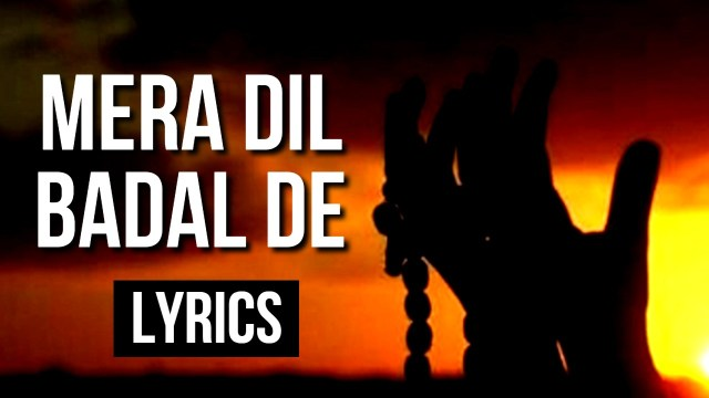 MERA DIL BADAL DE – Lyrics in Urdu