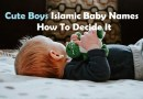 Cute Boys Islamic Baby Names How To Decide It_Islam Sunnat