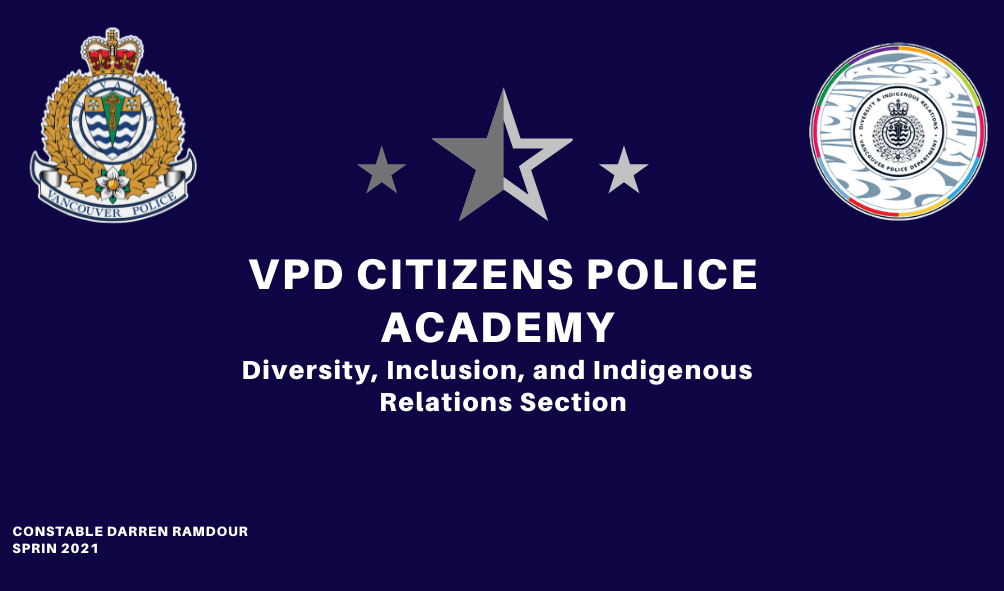 Invited to Spring 2021 Cohort of the Vancouver Police Department Citizens Police Academy