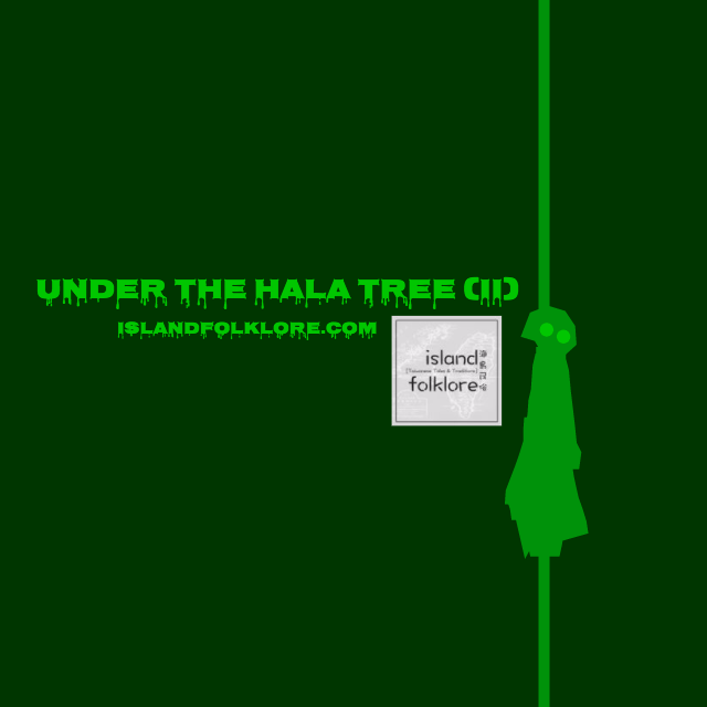 Under the Hala Tree II