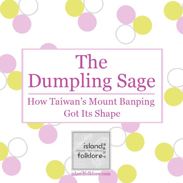 The Dumpling Sage: How Taiwan's Mount Banping Got Its Shape