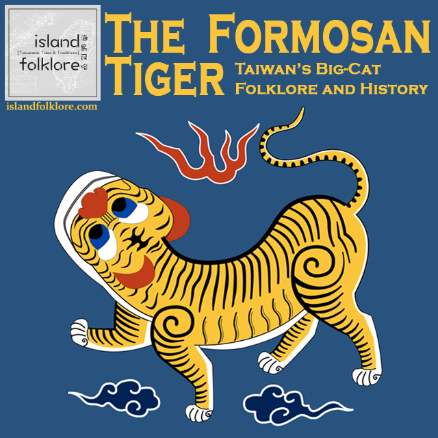 The Formosan Tiger: Taiwan's Big-Cat Folklore and History