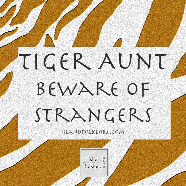 Tiger Aunt: Beware of Strangers