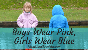 Boys Wear Pink Girls Wear Blue
