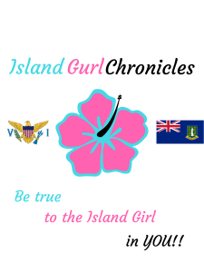 Be True Island Gurl Chronicles