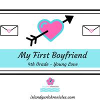 My First 'Boyfriend' in 4th Grade
