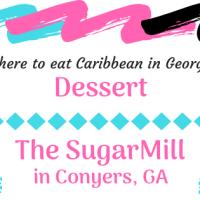 Where to Eat Caribbean in Georgia - Dessert