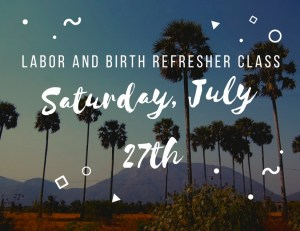 Labor and Birth refresher class