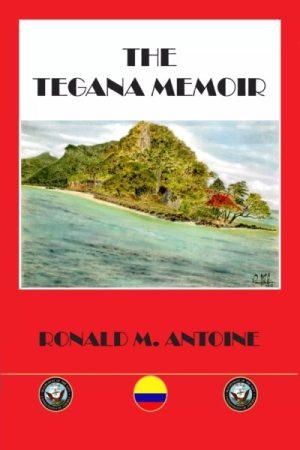 Tegana Memoir - Ronald Antoine
