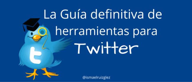 La Guía definitiva de herramientas para Twitter