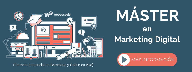 Máster en Marketing Digital de Webescuela (con formato presencial en Barcelona y Online)