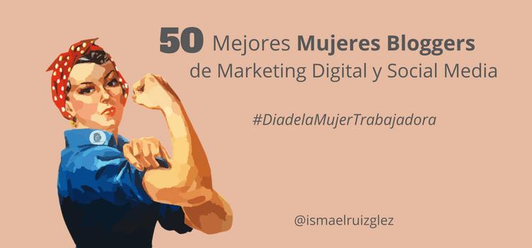 50 Mejores Mujeres Bloggers de Marketing Digital en Español en 2019