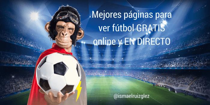 26 Páginas para ver fútbol online gratis y en directo (Actualizado 2018)