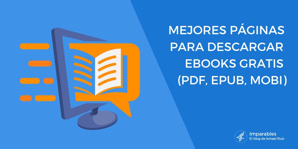 ¿Cómo y dónde Descargar libros Gratis online? Las 50 Mejores páginas con Libros en PDF o ePub