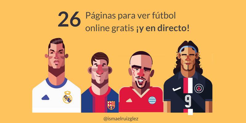 26 Páginas para ver partidos de fútbol online gratis y en directo sin moverte del sillón
