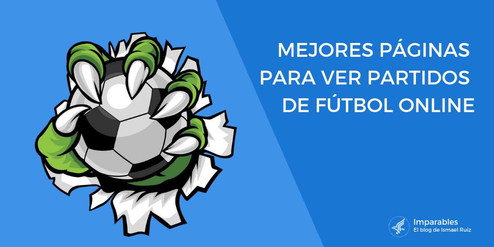 ¡Disfruta de todo el Fútbol Online GRATIS! ⚽ +50 Páginas y Apps para verlo ¡EN DIRECTO!