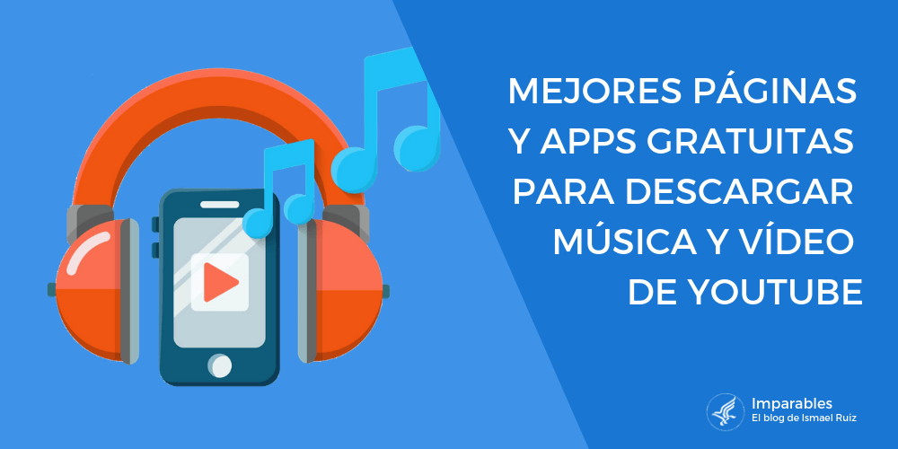 32 Páginas y Apps para Descargar música y vídeo gratis en HD de YouTube