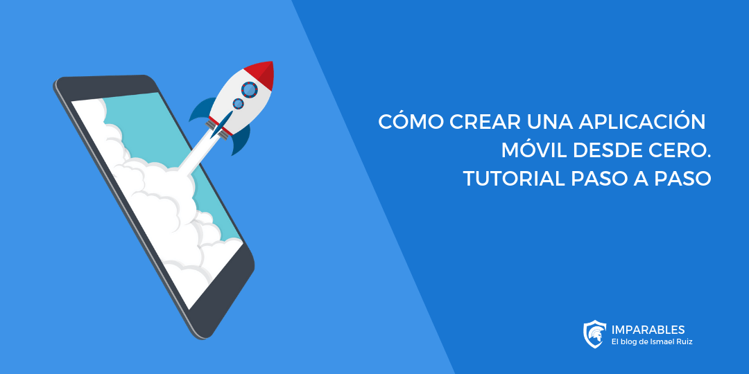 Cómo crear una App móvil gratis ¡Tutorial en 11 Pasos!
