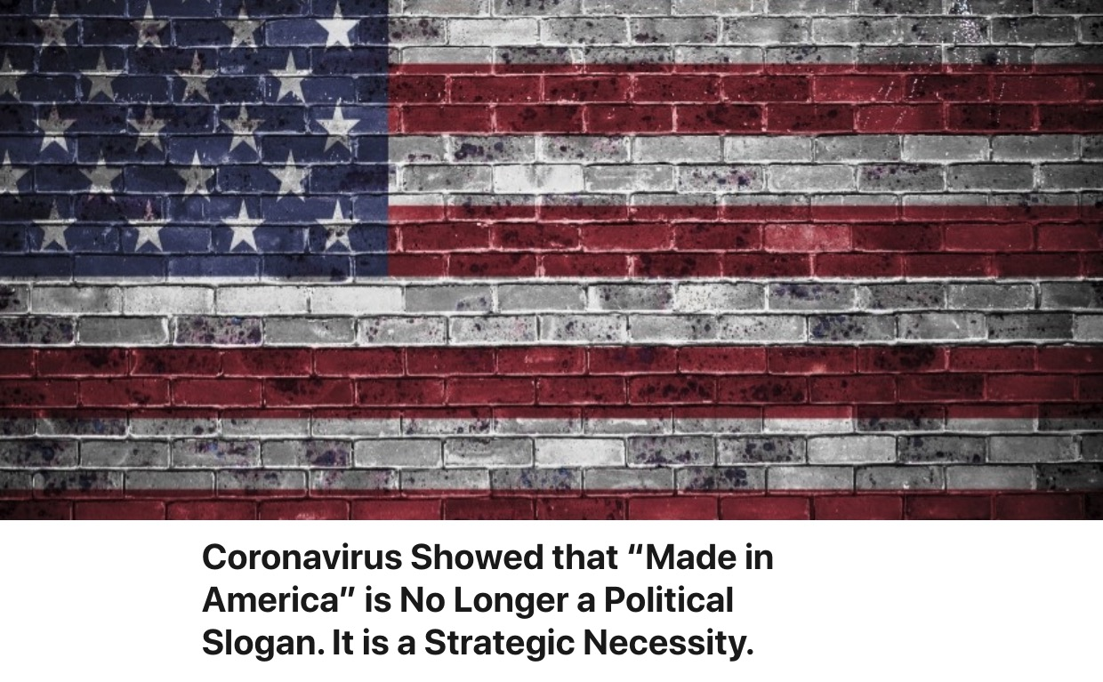 """""""Made in America"""" No Longer Political. It is a Strategic Necessity."""