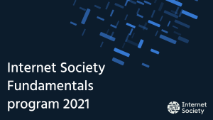 Internet Society Fundamentals program 2021