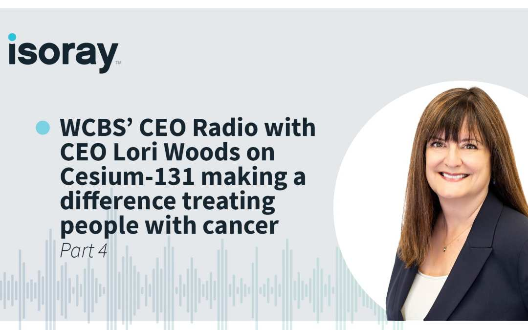 WCBS' CEO Radio with CEO Lori Woods on Cesium-131 making a difference treating people with cancer