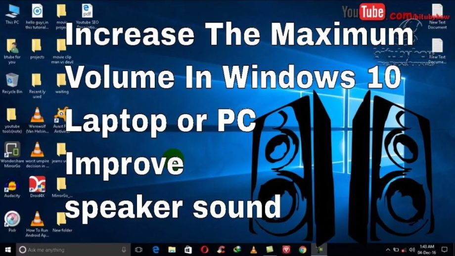 How to Increase the Volume of your laptop's Speakers on Windows 8 / Windows 10