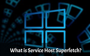 What is Windows Service Host SuperFetch & How to Remove it in 2020