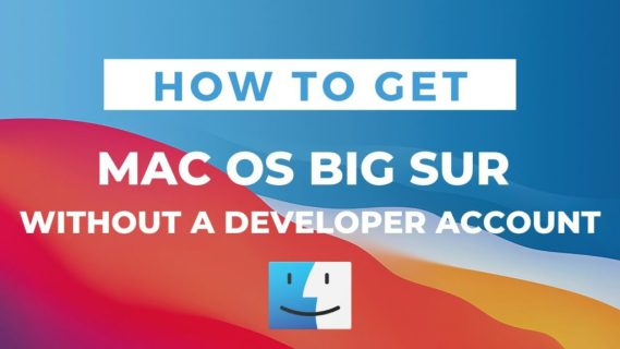 Steps of Downloading and Installing Mac OS Big Sur without a Developer Account