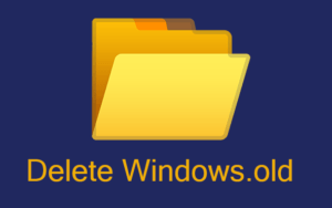 "How to Remove the ""Windows.old"" Folder Safely in Windows 10 – Complete Guide"