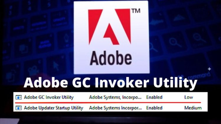 What is AdobeGC Invoker Utility? Should I disable it?