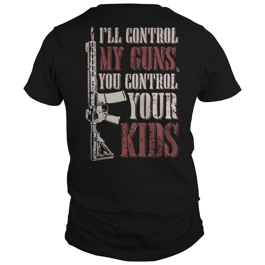 I'll control my guns you control your kids shirt