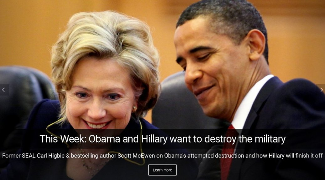 Obama and Hillary want to destroy the military