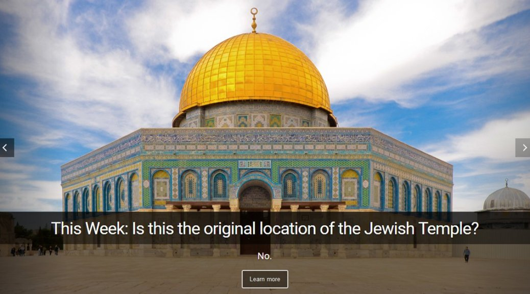 Original location of the Jewish Temple. What if all the scholars are wrong?