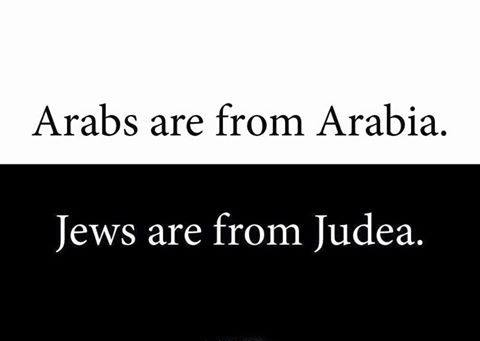 Arabs are from Arabia, Jews are from Judea