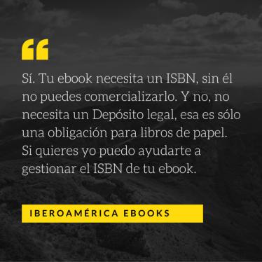 Sí. Tu ebook necesita un ISBN, sin él no