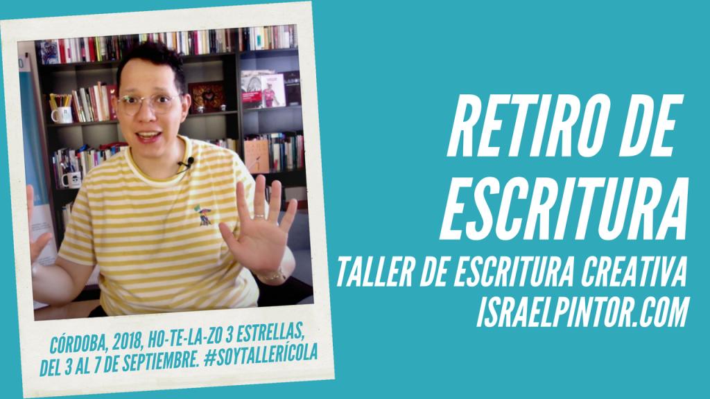 Retiro de escritura, Córdoba 2018   Taller de Escritura Creativa de Israel Pintor