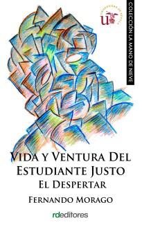 Vida y ventura del estudiante Justo El despertar, Fernando Morago